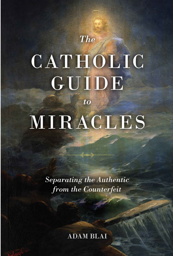 BOOK-The_Catholic_Guide_to_Miracles-by_Adam Blai