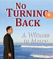 BOOK REVIEW: No Turning Back: A Witness to Mercy