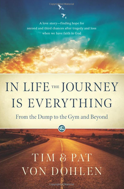 Book by Tim Von Dohlen-Pat Von Dohlen-In Life the Journey is Everything - as seen on Catholic Business Journal