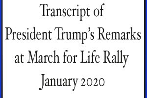 Full Text of President Trump's Speech at March for Life Rally 2020